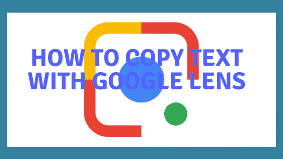 How To Copy Text with Google Lens