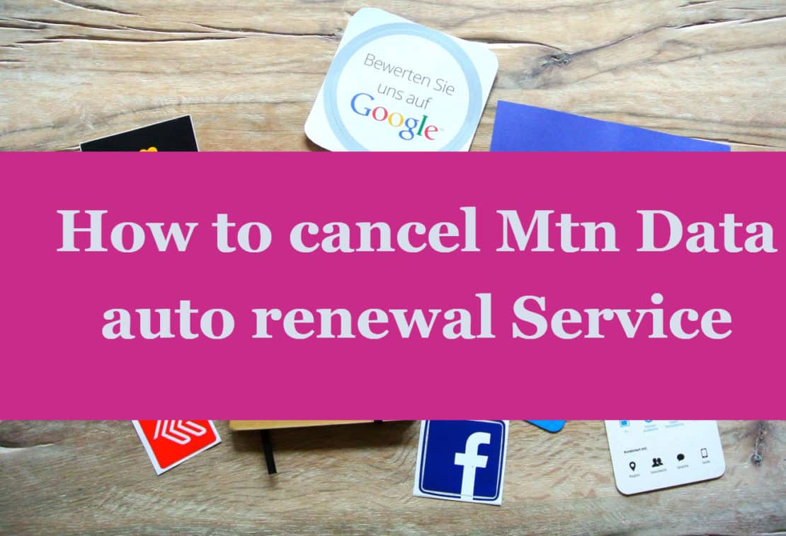 How to cancel Mtn data auto renewal