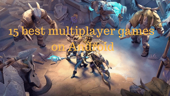 15 best multiplayer games on Android