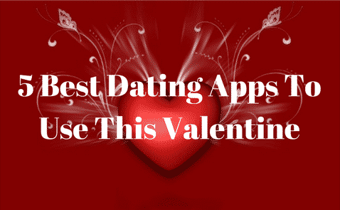 5 Best Dating Apps To Use This Valentine