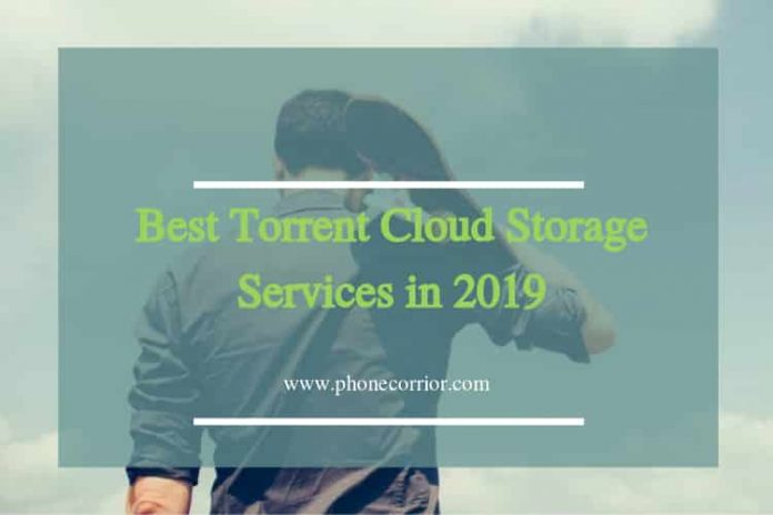 Best Torrent Cloud Storage Services in 2019