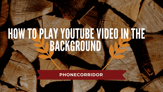 how to play YouTube Video in the background