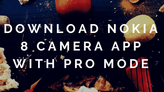 Download Nokia 8 Camera with Pro Mode for Android