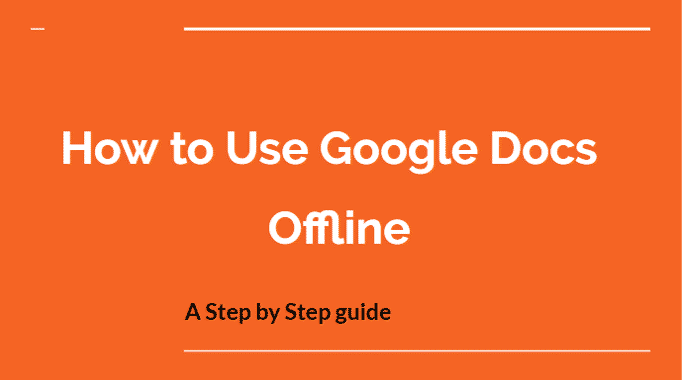 How to use Google Doc Offline